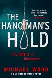 The Hangman's Hold by Michael Wood