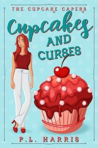 Cupcakes and Curses by P. L. Harris