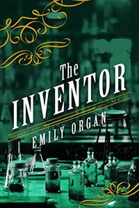 The Inventor by Emiily Organ