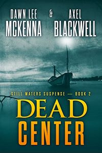 Dead Center by Dawn Lee McKenna and Axel Blackwell