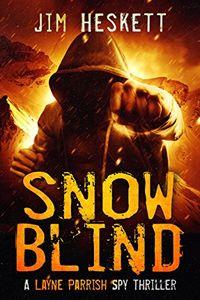 Snow Blind by Jim Heskett