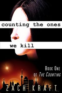 Counting the Ones We Kill by Zach Kraft