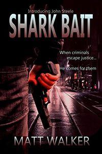 Shark Bait by Matt Walker