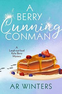 A Berry Cunning Conman by A. R. Winters