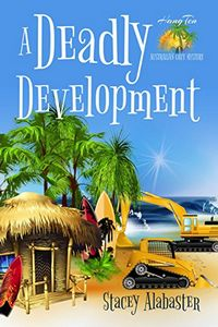 A Deadly Development by Stacey Alabaster