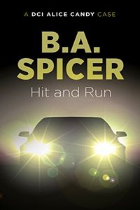 Hit and Run by B. A. Spicer