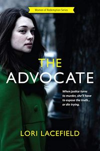 The Advocate by Lori Lacefield