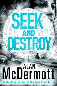 Seek and Destroy by Alan McDermott