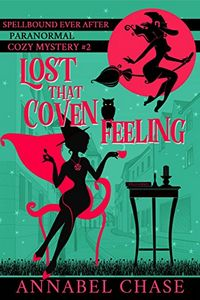 Lost that Coven Feeling by Annabel Chase