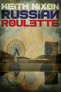 Russian Roulette by Keith Nixon