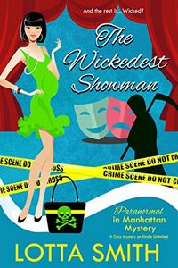 The Wickedest Showman by Lotta Smith