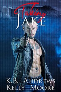 Taking Jake by K. B. Andrews and Kelly Moore