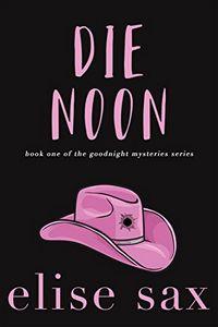 Die Noon by Elise Sax