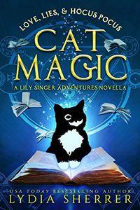 Love, Lies, & Hocus Pocus Cat Magic by Lydia Sherrer