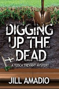 Digging Up the Dead by Jill Amadio