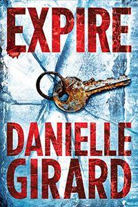 Expire by Danielle Girard