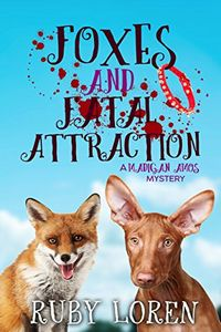 Foxes and Fatal Attraction by Ruby Loren
