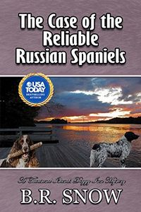 The Case of the Reliable Russian Spaniels by B. R. Snow