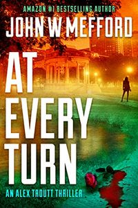 AT Every Turn by John W. Mefford