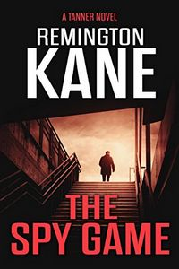 The Spy Game by Remington Kane