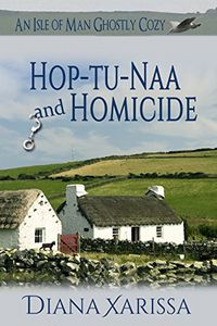 Hop-tu-Naa and Homicide by Diana Xarissa