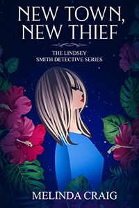 New Town, New Thief by Melinda Craig