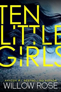 Ten Little Girls by Willow Rose