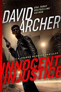 Innocent Injustice by David Archer