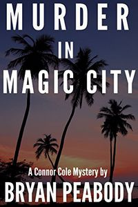 Murder in Magic City by Bryan Peabody