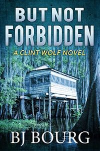 But Not Forbidden by B. J. Bourg
