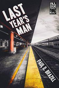 Last Year's Man by Paul D. Brazill