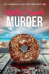 Nutella Crunch & Murder by Susan Gillard