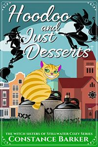 Hoodoo and Just Desserts by Constance Barker