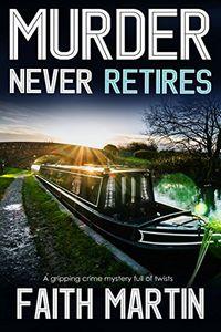 Murder Never Retires by Faith Martin