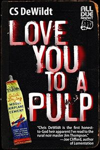 Love You to a Pulp by CS DeWildt