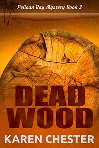 Dead Wood by Karen Chester