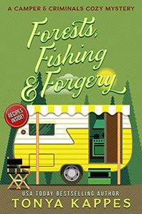 Forests, Fishing & Forgery by Tonya Kappes