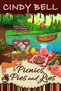 Picnics, Pies and Lies by Cindy Bell