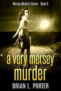 A Very Mersey Murder by Brian L. Porter