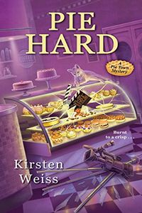 Pie Hard by Kirsten Weiss