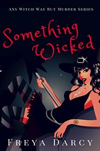 Something Wicked by Freya Darcy