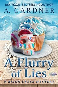 A Flurry of Lies by A. Gardner