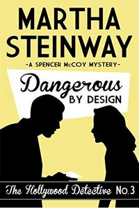 Dangerous by Design by Martha Steinway