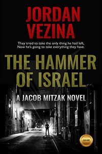 The Hammer of Israel by Jordan Vezina