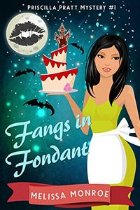 Fangs in Fondant by Melissa Monroe