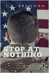 Stop at Nothing by J. T. Brannan