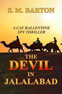 The Devil in Jalalabad by S. M. Barton