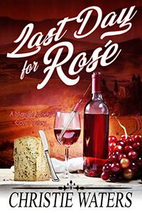 Last Day for Rose by Christie Waters