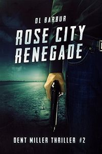 Rose City Renegade by D. L. Barbur