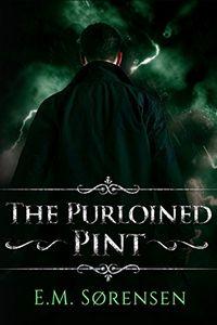 The Purloined Pint by E. M. Sorensen